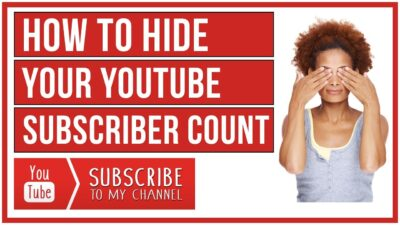 How To Hide Your YouTube Subscriber Count
