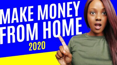 5 Best Ways to Make Money from Home 2020