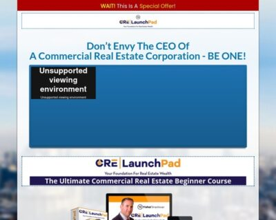 CRE LaunchPad - The Ultimate Commercial Real Estate Beginner Course
